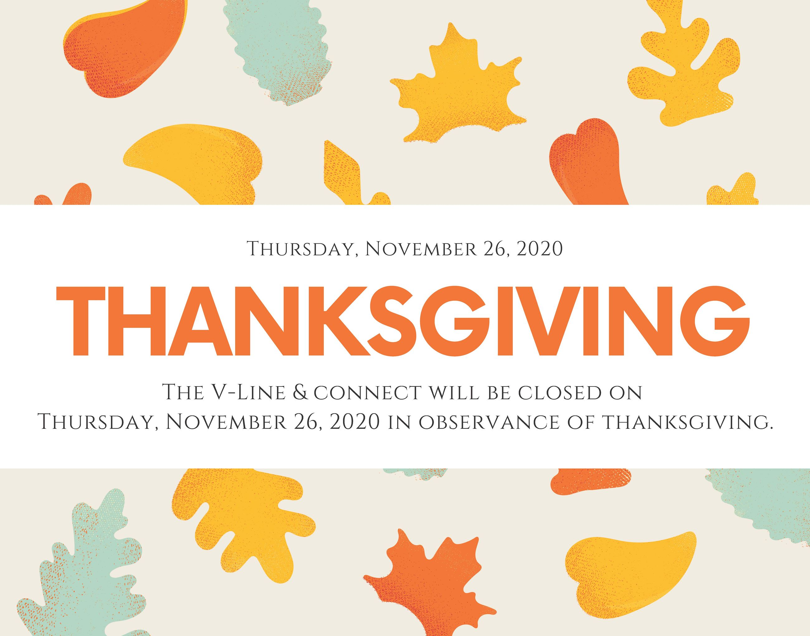 The V-Line & Connect will be closed on Thursday, November 26th, 2020 in observance of Thanksgiving.